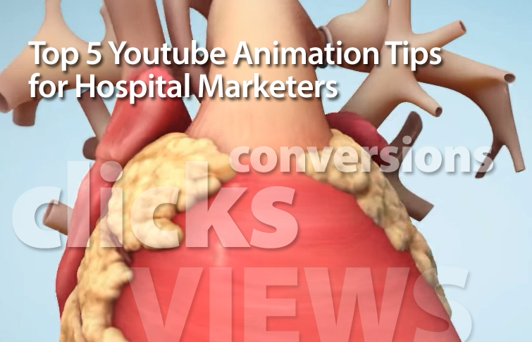 Top 5 Youtube Animation Tips for Hospital Marketers